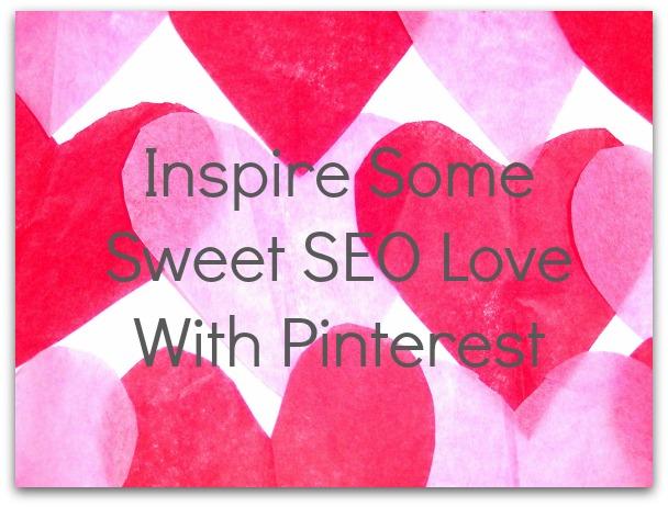 SEO & Pinterest Love