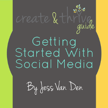 Create & Thrive Guide - Getting Started With Social Media - 220