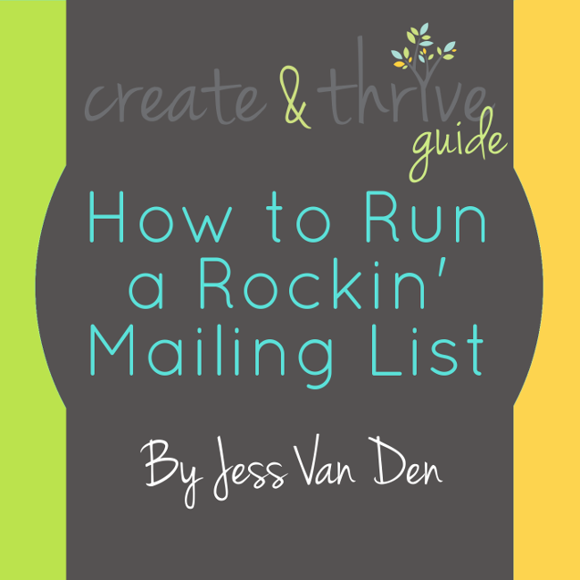 Create & Thrive Guide - How to Run a Rockin' Mailing List - 650