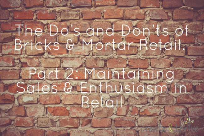 Dos and Donts of Brick and Mortar Retail Part 2