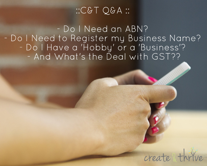 Create & Thrive Q&A on ABN, Business Name, Tax, and GST