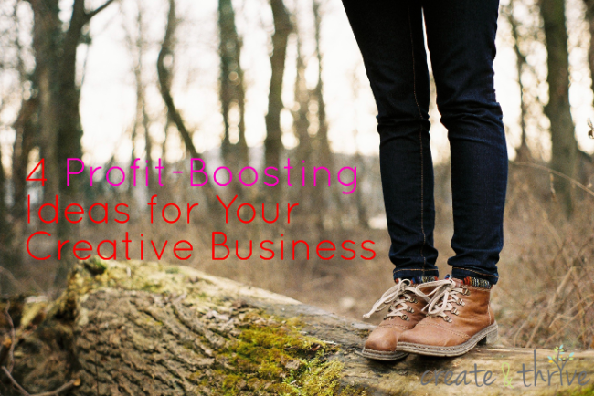 4 Profit-Boosting Ideas for Your Creative Business