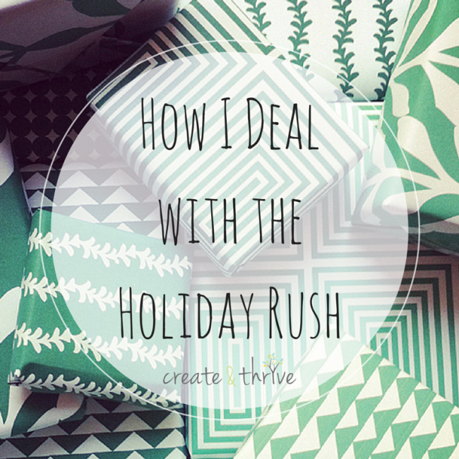 How I Deal with the Holiday Rush