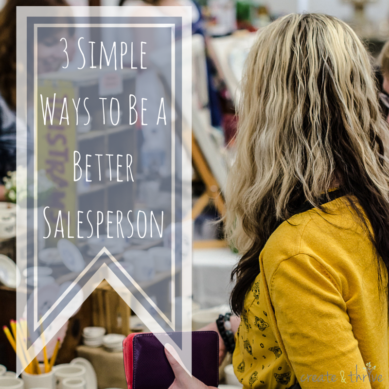 3 Simple Ways to Be a Better Salesperson