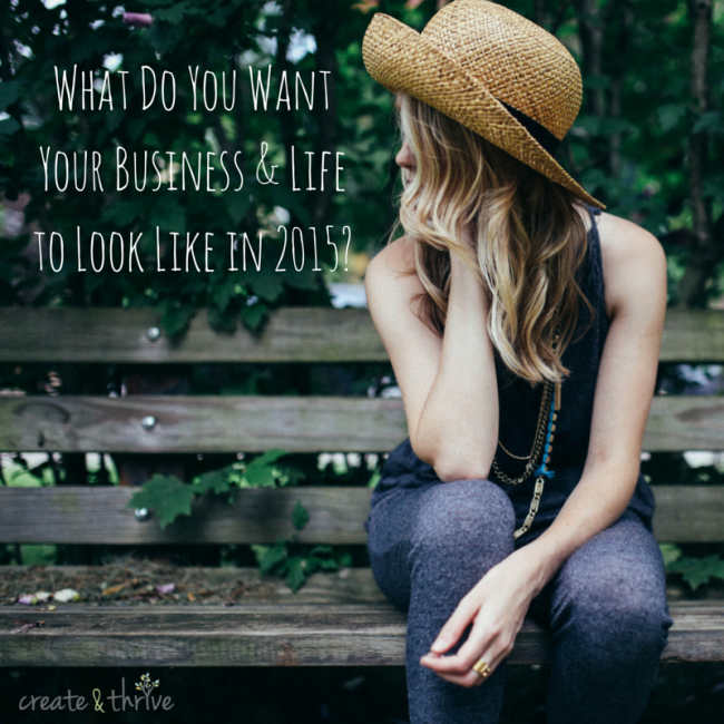 What Do You Want Your Business & Life to