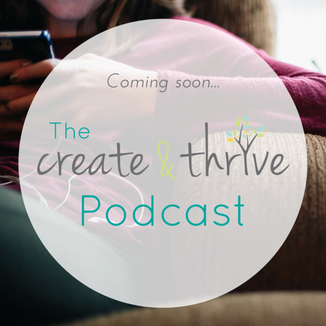 create and thrive podcast coming soon