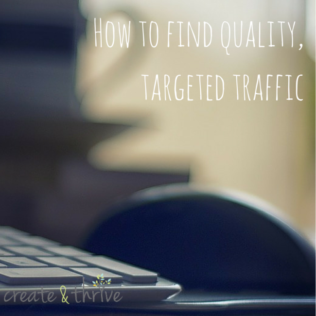How to find quality, targeted traffic