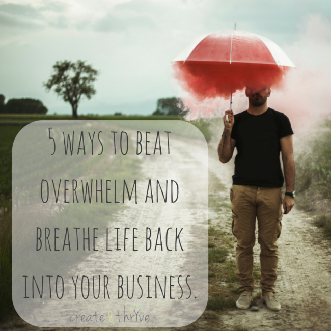5 ways to beat overwhelm and breathe