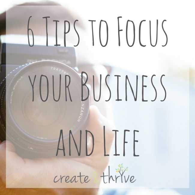 6 Tips on How to Focus your Business and