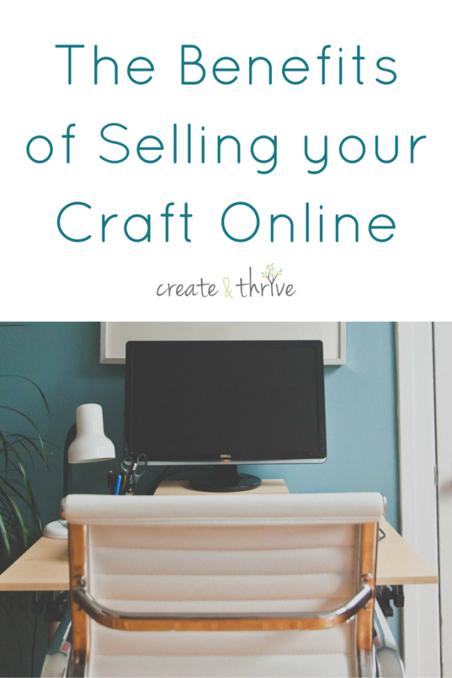 The Benefits of Selling your Craft Online