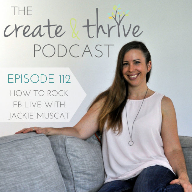 112] How to Rock Facebook Live with Jackie Muscat | Create & Thrive