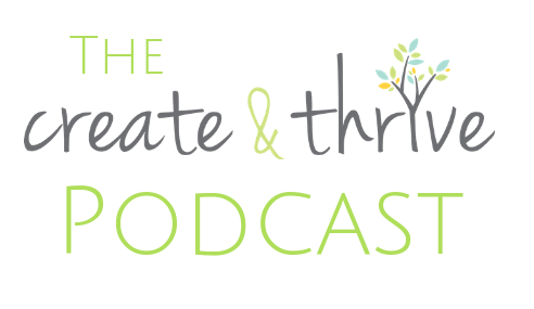 Podcast | Create & Thrive